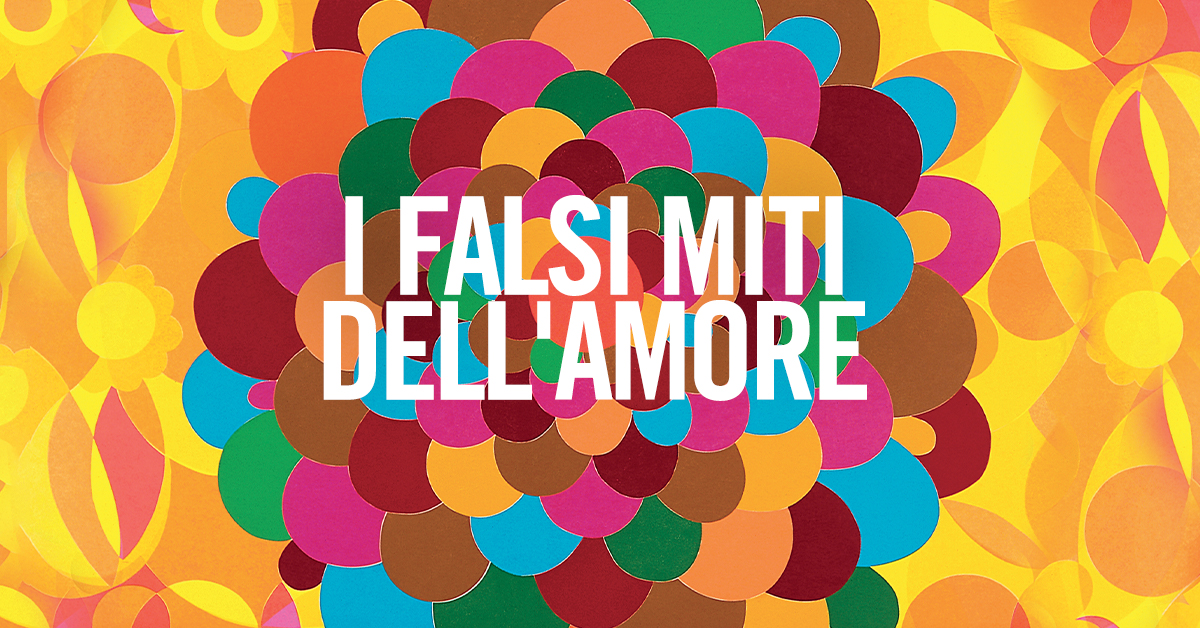 I falsi miti dell'amore